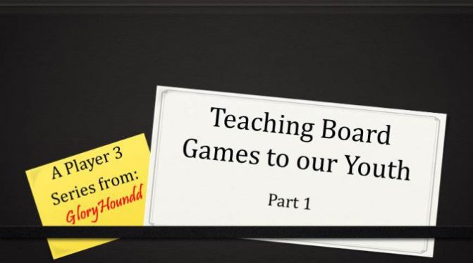 Teaching Board Games to our Youth (Part 1)