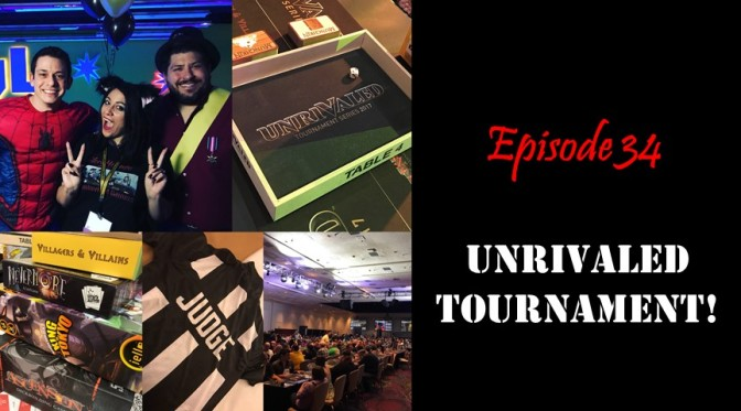 Episode 34: Unrivaled Tournament!