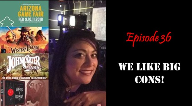 Episode 36: We Like Big Cons!