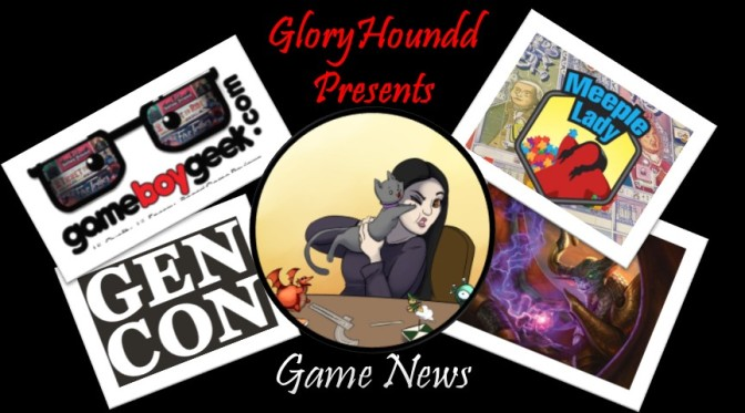 Gaming News with GloryHoundd: Board Games, War Games, Miniatures, RPGs and MTG