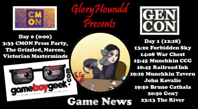 Gaming News with GloryHoundd: GenCon 2018 Recap 1