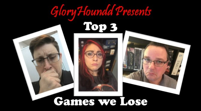 Top 3 – Games You Lose